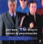 """""""C'est parce que tu payes que la prostitution existe."""" (Espagne)"""